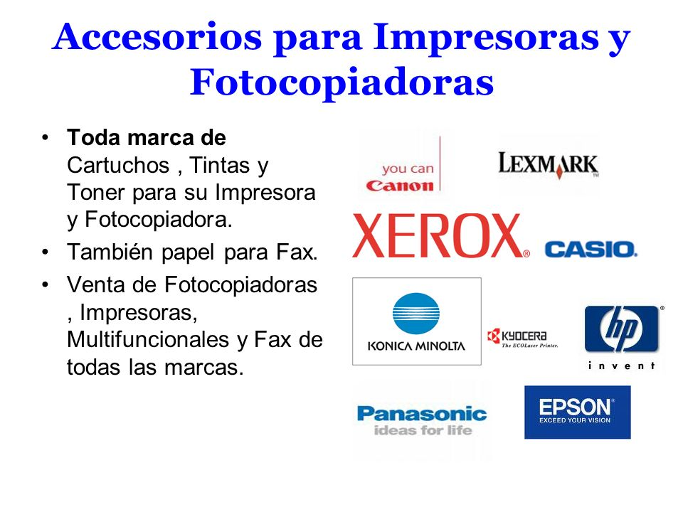 Accesorios para Impresoras y Fotocopiadoras Toda marca de Cartuchos, Tintas y Toner para su Impresora y Fotocopiadora. También papel para Fax. Venta d