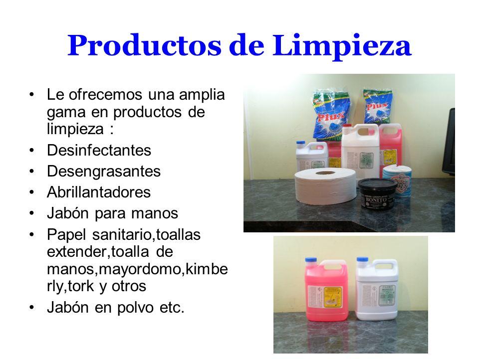 Productos de Limpieza Le ofrecemos una amplia gama en productos de limpieza : Desinfectantes Desengrasantes Abrillantadores Jabón para manos Papel san