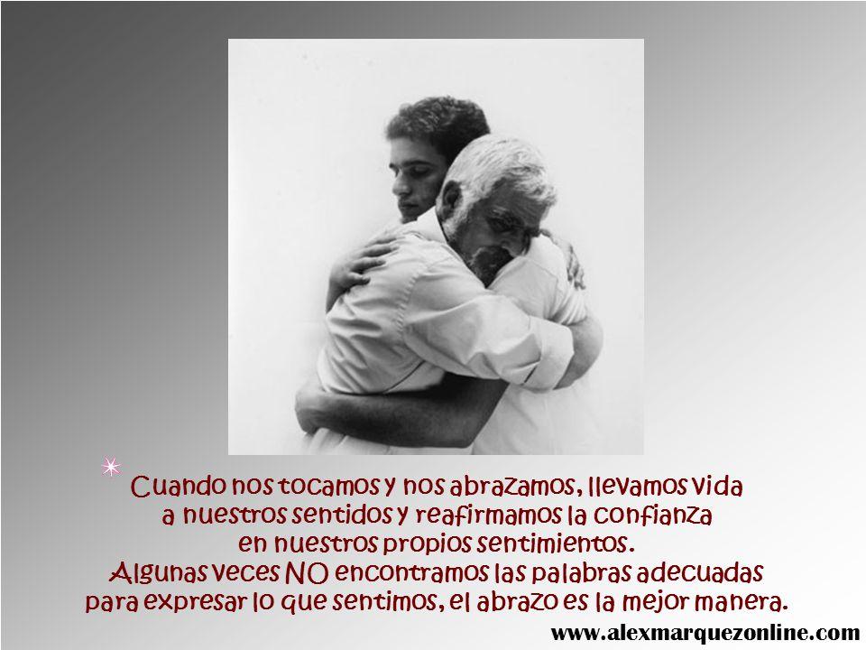 Se ha comprobado que todos necesitamos contacto físico para sentirnos bien, y una de las formas más importantes de contacto físico es el abrazo. www.a