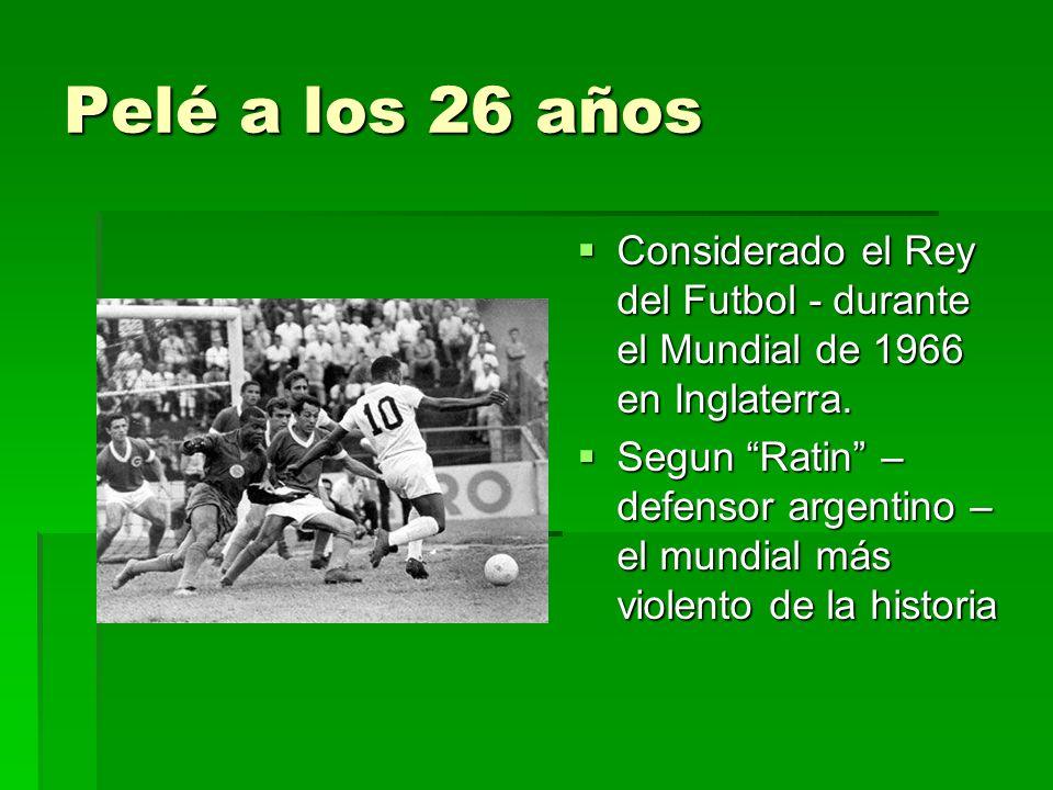 Pelé a los 26 años Considerado el Rey del Futbol - durante el Mundial de 1966 en Inglaterra.