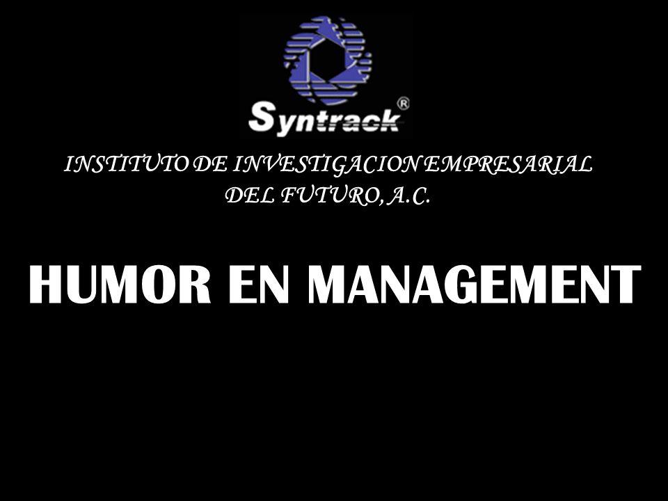 HUMOR EN MANAGEMENT INSTITUTO DE INVESTIGACION EMPRESARIAL DEL FUTURO, A.C.