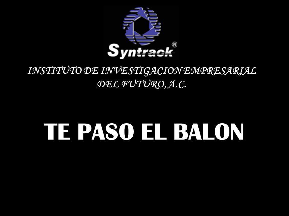 TE PASO EL BALON INSTITUTO DE INVESTIGACION EMPRESARIAL DEL FUTURO, A.C.