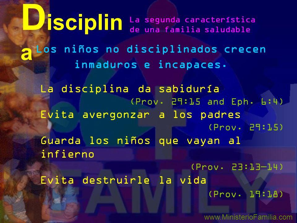 Enseña al niño el camino en que debe andar, y aún cuando sea viejo no se apartará de él (Prov. 22:6) D isciplin a La Disciplina es necesaria La segund