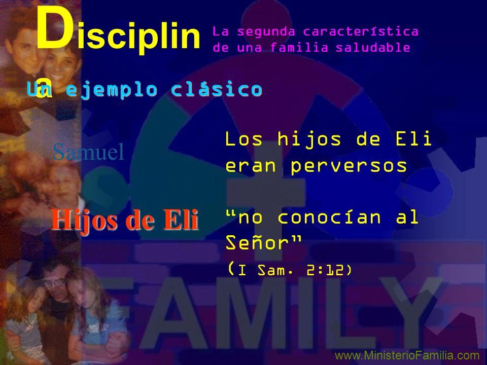 Samuel Hijos de Eli Samuel llegó a la madurez como un niño muy disciplinado Aquí estoy (1 Sam. 3:110) D isciplin a La segunda característica de una fa