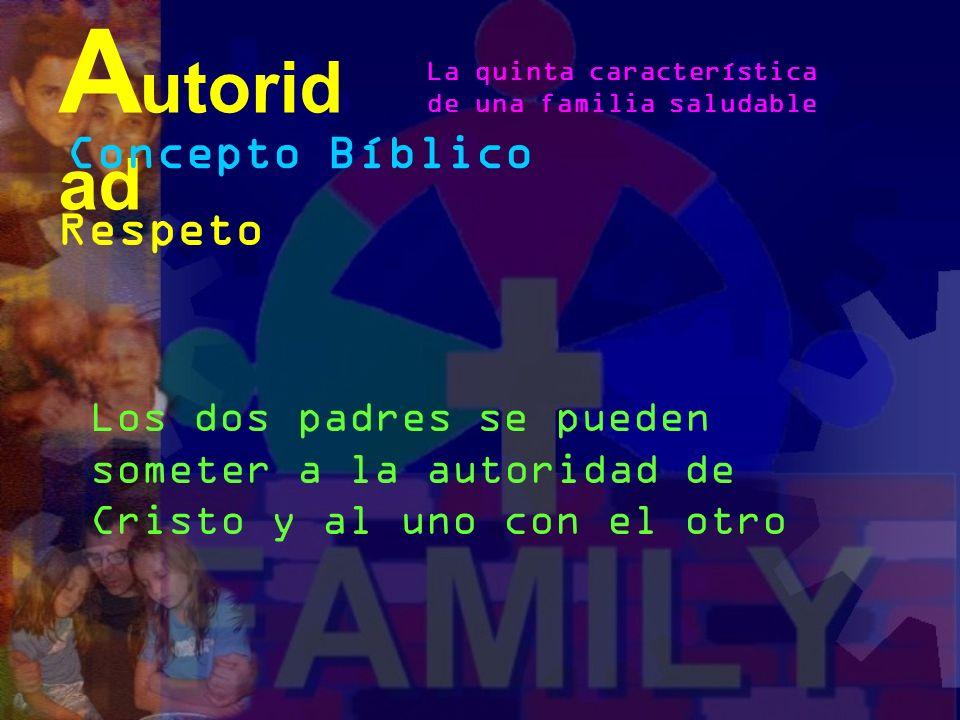 El concepto de autoridad se enseña mejor cuando hay un padre que asume la autoridad y una madre que asume respeto por tal autoridad Concepto Bíblico R