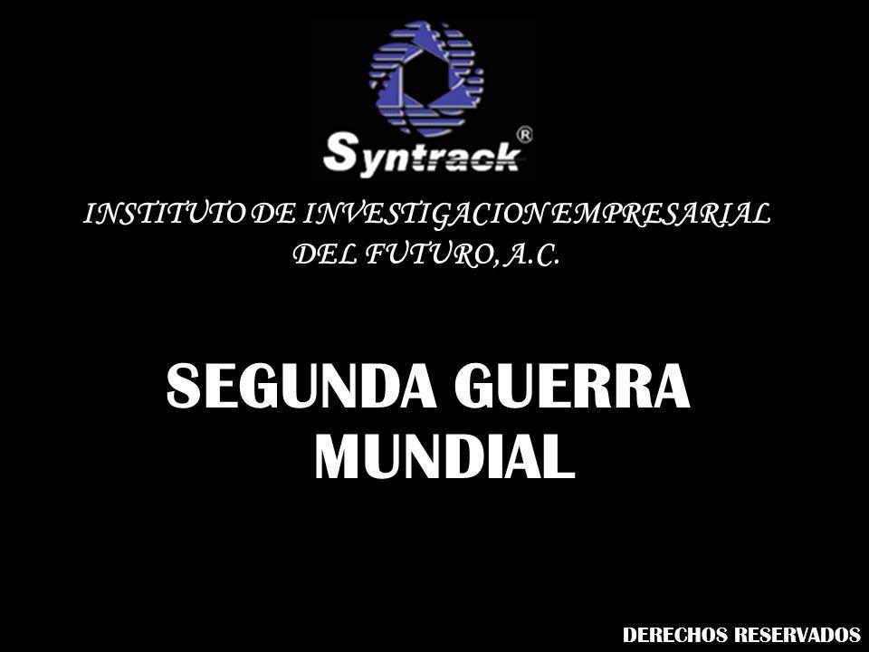 SEGUNDA GUERRA MUNDIAL INSTITUTO DE INVESTIGACION EMPRESARIAL DEL FUTURO, A.C. DERECHOS RESERVADOS