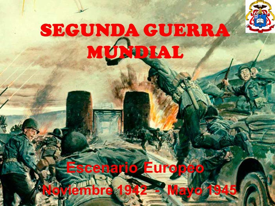 SEGUNDA GUERRA MUNDIAL Escenario Europeo Noviembre 1942 - Mayo 1945