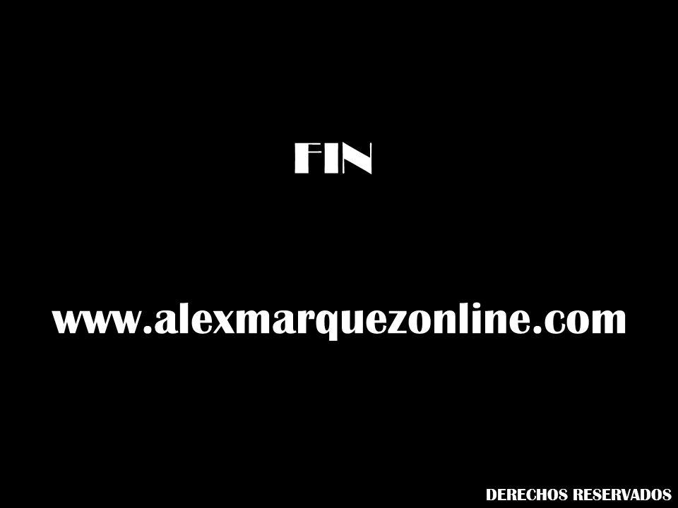 www.alexmarquezonline.com FIN DERECHOS RESERVADOS