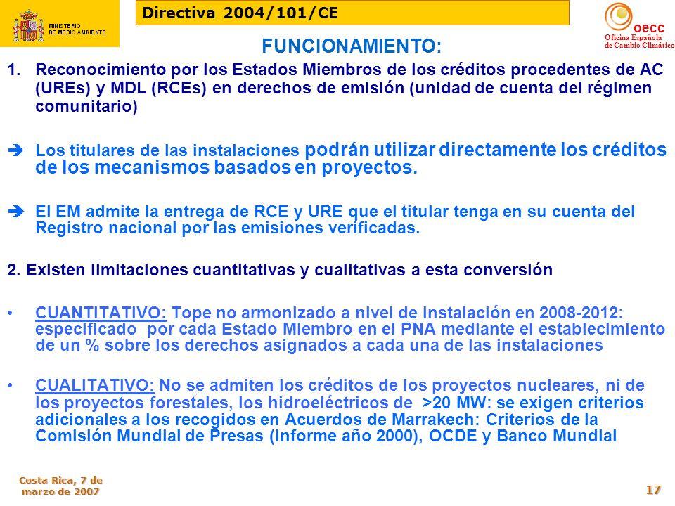 oecc Oficina Española de Cambio Climático Costa Rica, 7 de marzo de 2007 17 FUNCIONAMIENTO: 1.Reconocimiento por los Estados Miembros de los créditos