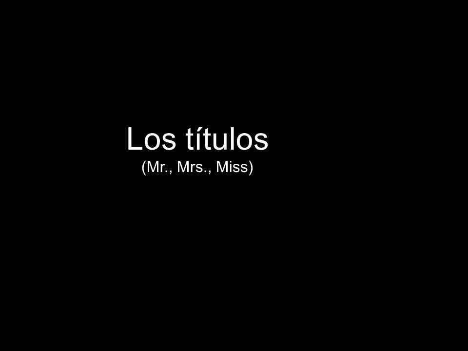 Los títulos (Mr., Mrs., Miss)