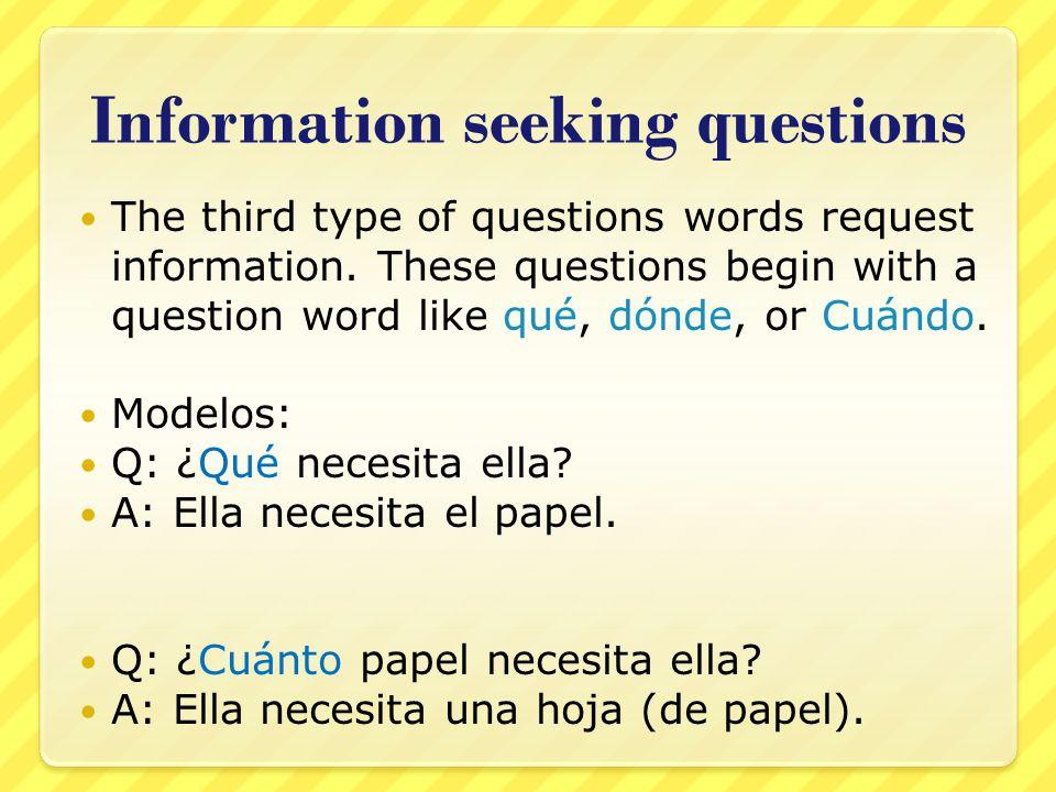 Question words ¿Quién?Who.¿Quiénes?Who (plural). ¿Con quién.