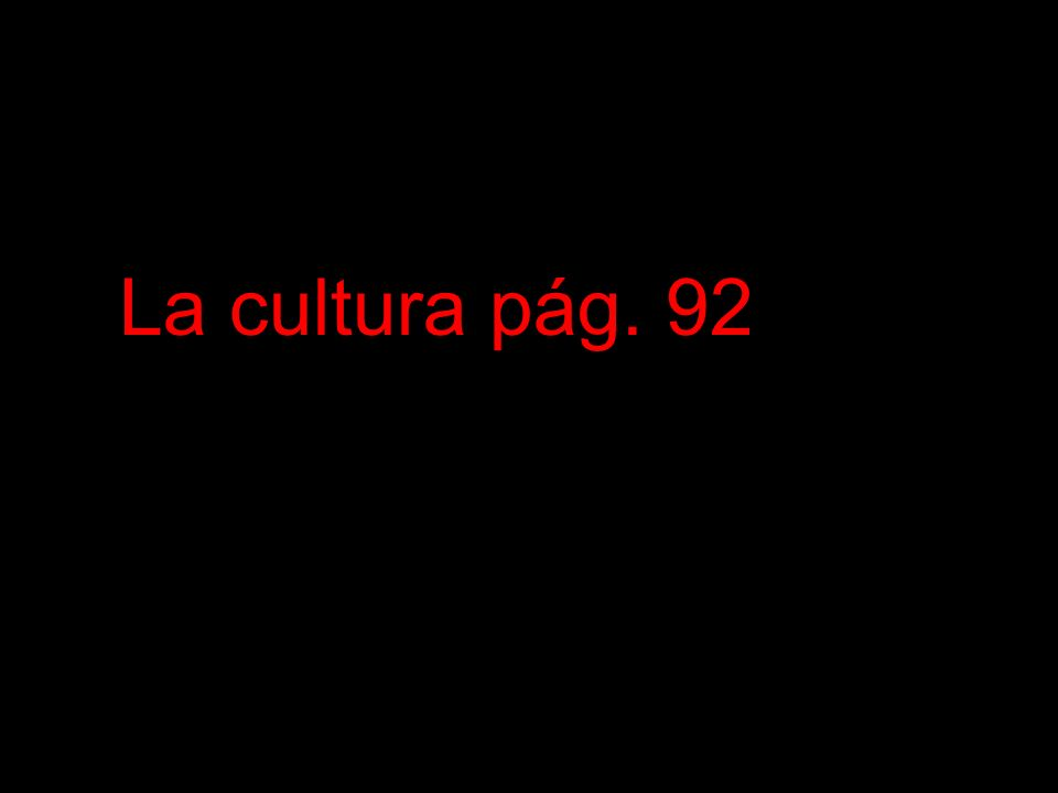 La cultura pág. 92