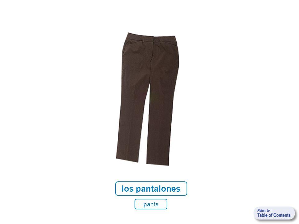 los pantalones pants