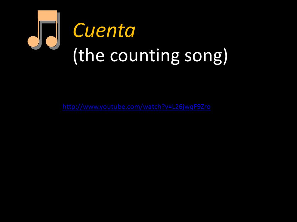 http://www.youtube.com/watch v=L26jwqF9Zro Cuenta (the counting song)