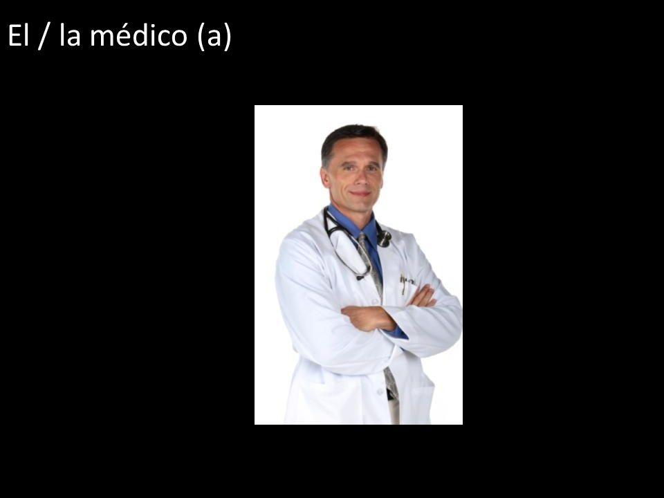 El / la médico (a)