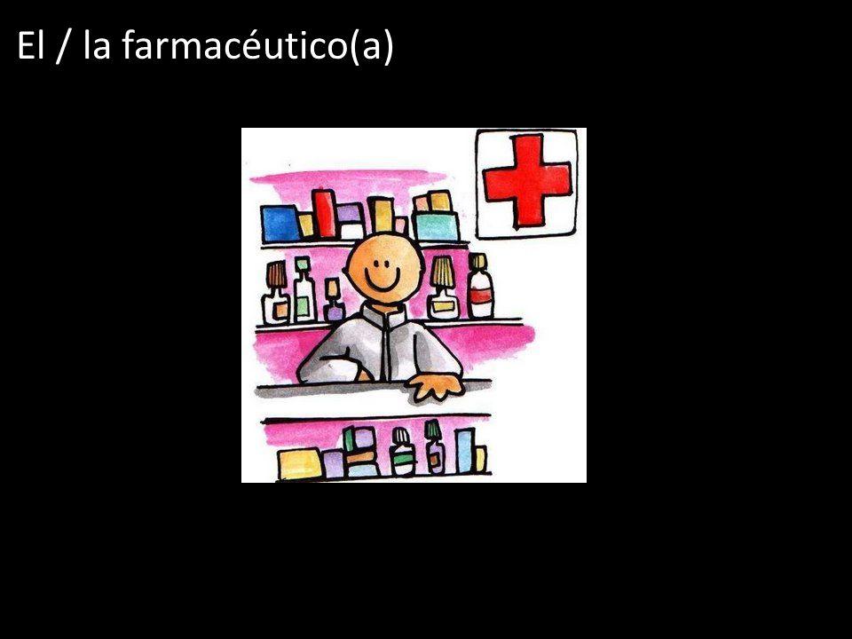 El / la farmacéutico(a)