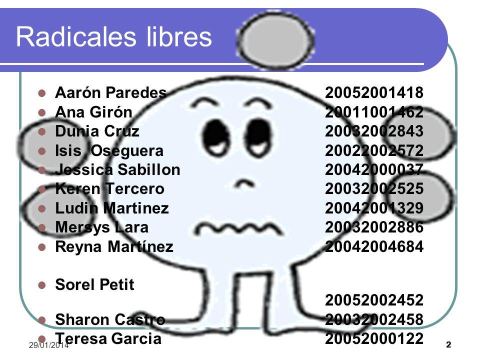 2 Radicales libres Aarón Paredes20052001418 Ana Girón 20011001462 Dunia Cruz20032002843 Isis Oseguera 20022002572 Jessica Sabillon20042000037 Keren Te