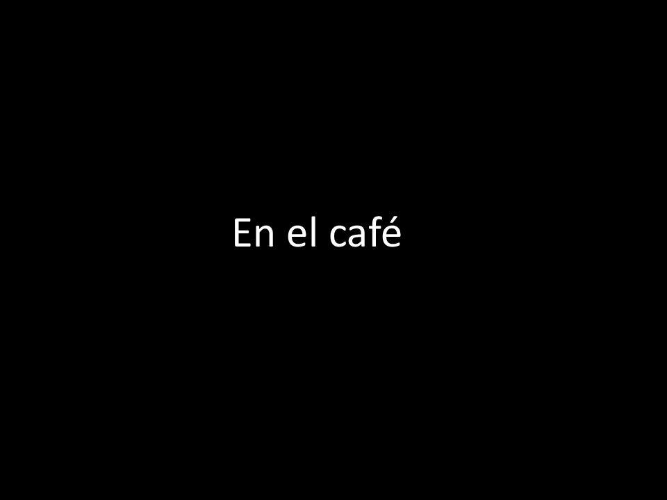 En el café