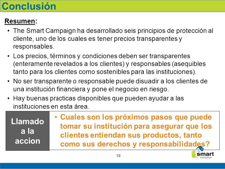 19 Resumen: The Smart Campaign ha desarrollado seis principios de protección al cliente, uno de los cuales es tener precios transparentes y responsables.