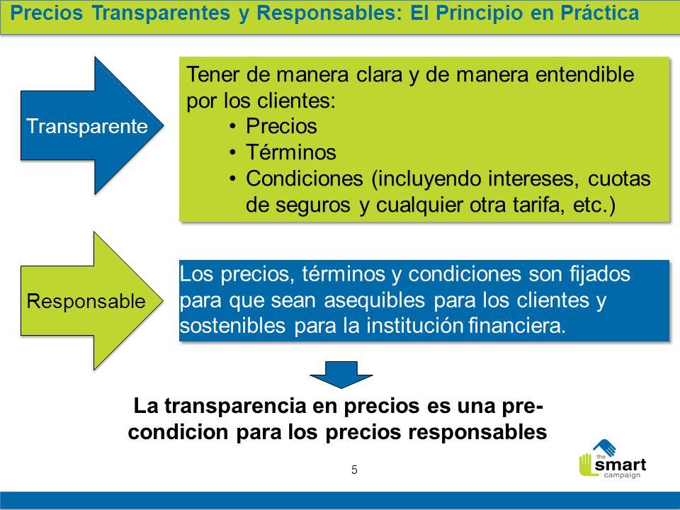 5 Los precios, términos y condiciones son fijados para que sean asequibles para los clientes y sostenibles para la institución financiera.