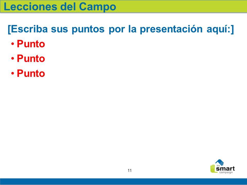 11 [Escriba sus puntos por la presentación aquí:] Punto Lecciones del Campo