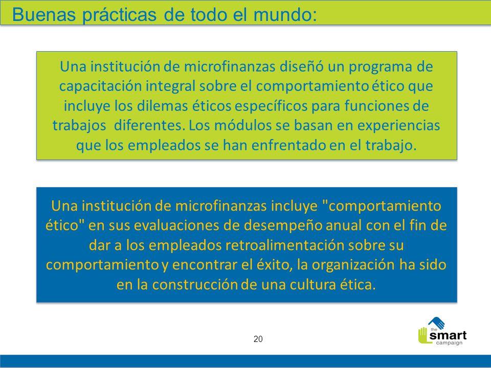 20 Buenas prácticas de todo el mundo: Una institución de microfinanzas diseñó un programa de capacitación integral sobre el comportamiento ético que i