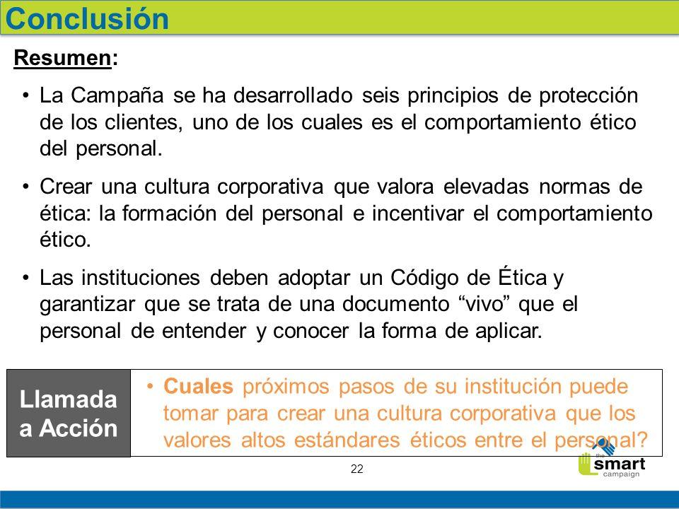 22 Resumen: La Campaña se ha desarrollado seis principios de protección de los clientes, uno de los cuales es el comportamiento ético del personal. Cr