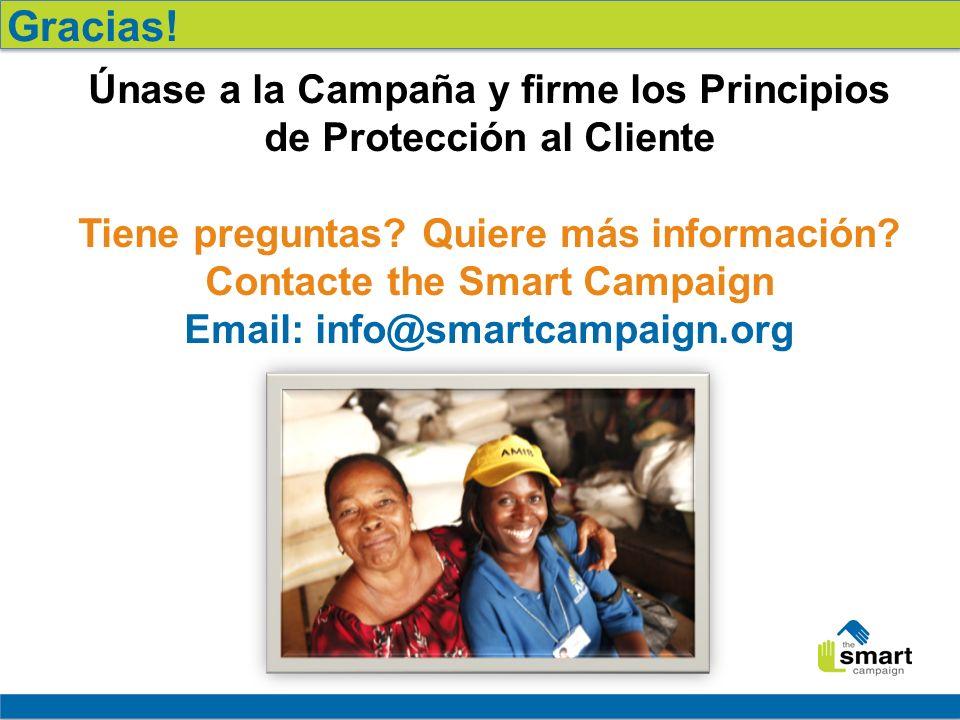 23 Únase a la Campaña y firme los Principios de Protección al Cliente Tiene preguntas? Quiere más información? Contacte the Smart Campaign Email: info