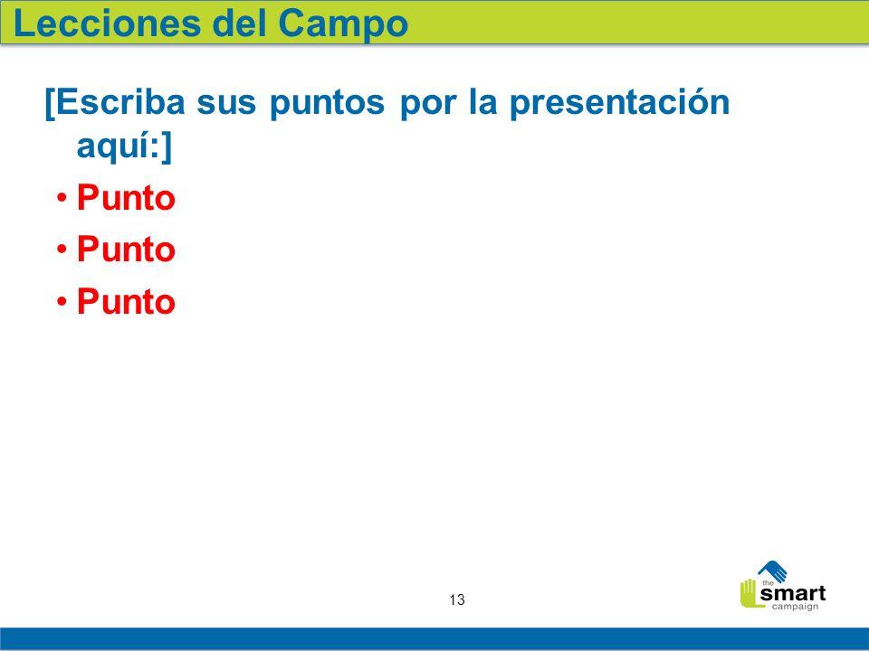 13 [Escriba sus puntos por la presentación aquí:] Punto Lecciones del Campo