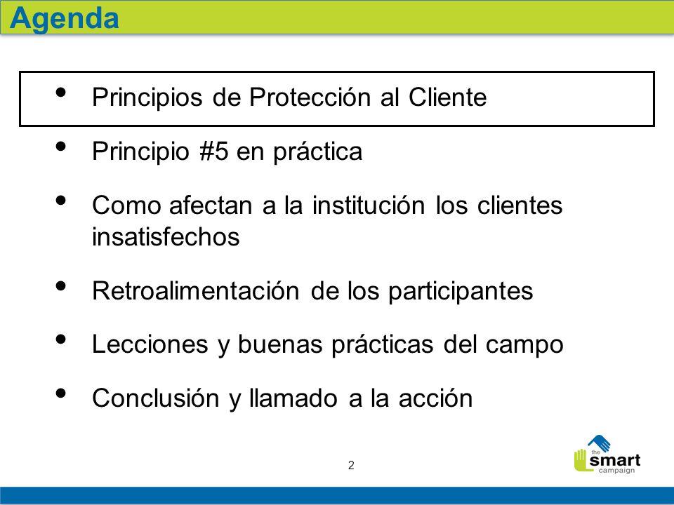 2 Principios de Protección al Cliente Principio #5 en práctica Como afectan a la institución los clientes insatisfechos Retroalimentación de los parti