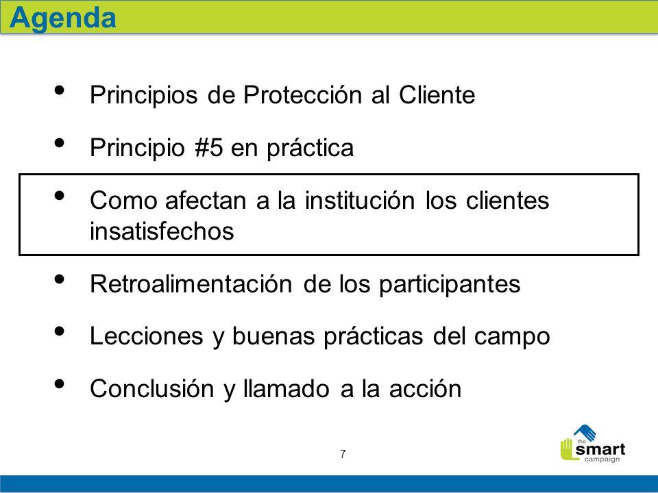 7 Principios de Protección al Cliente Principio #5 en práctica Como afectan a la institución los clientes insatisfechos Retroalimentación de los parti