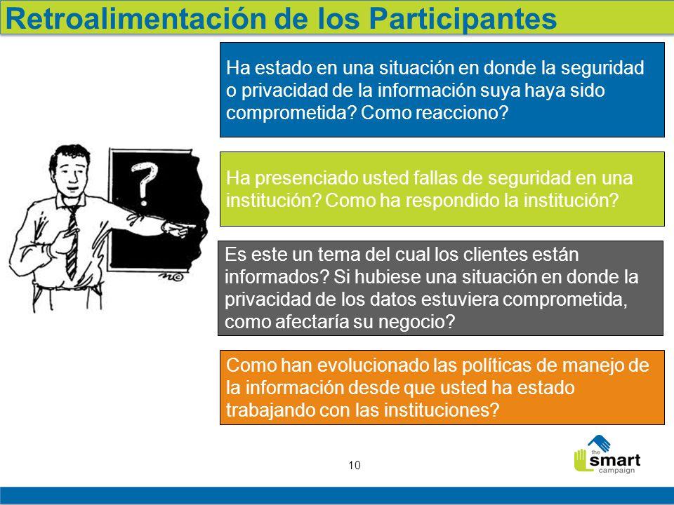 10 Retroalimentación de los Participantes Ha estado en una situación en donde la seguridad o privacidad de la información suya haya sido comprometida.