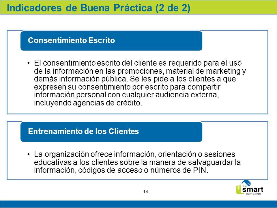 14 El consentimiento escrito del cliente es requerido para el uso de la información en las promociones, material de marketing y demás información pública.
