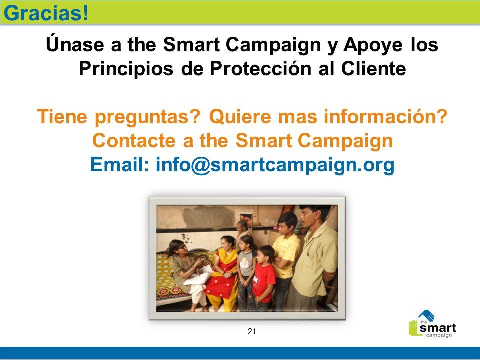 21 Únase a the Smart Campaign y Apoye los Principios de Protección al Cliente Tiene preguntas.