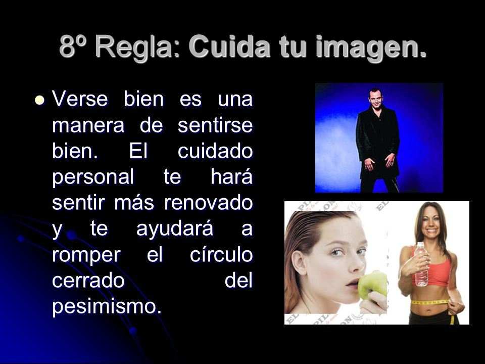 8º Regla: Cuida tu imagen.