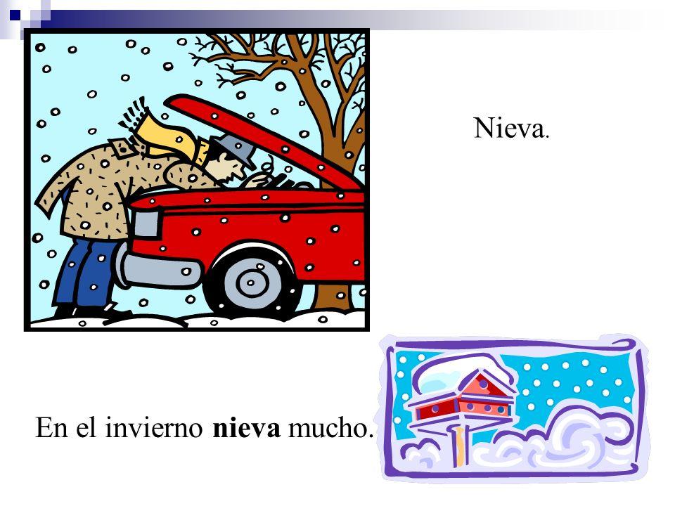 Nieva. En el invierno nieva mucho.
