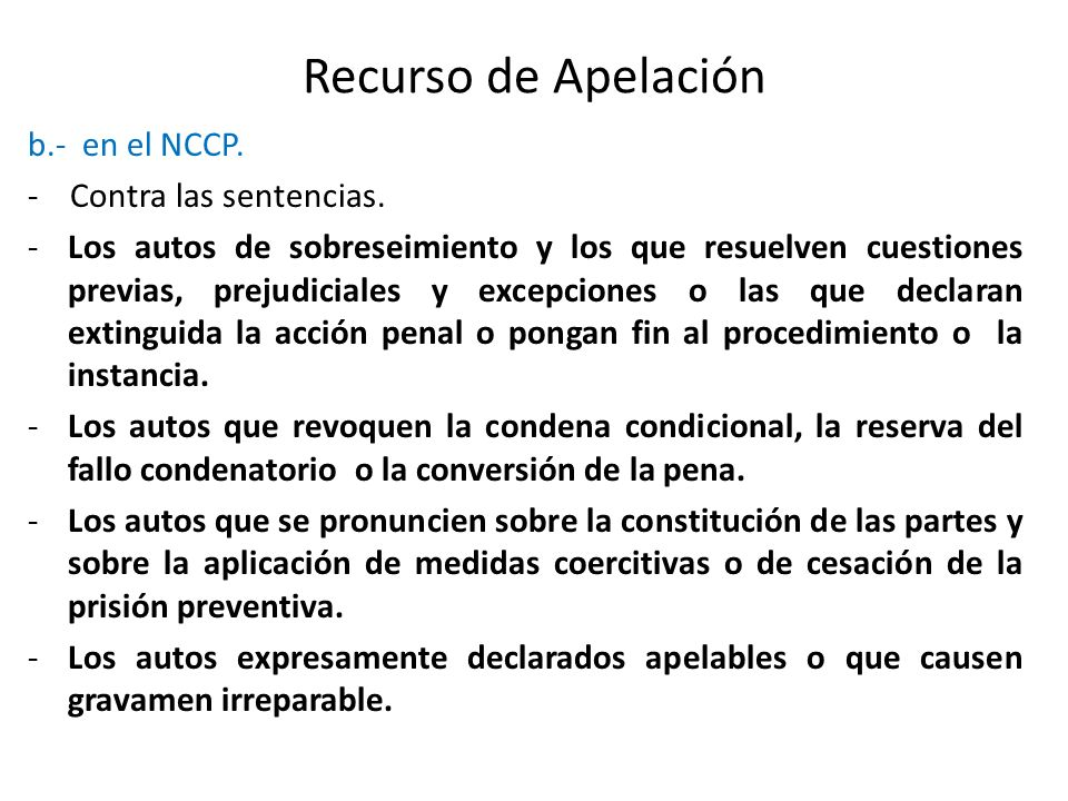 Recurso de Apelación b.- en el NCCP. - Contra las sentencias. -Los autos de sobreseimiento y los que resuelven cuestiones previas, prejudiciales y exc