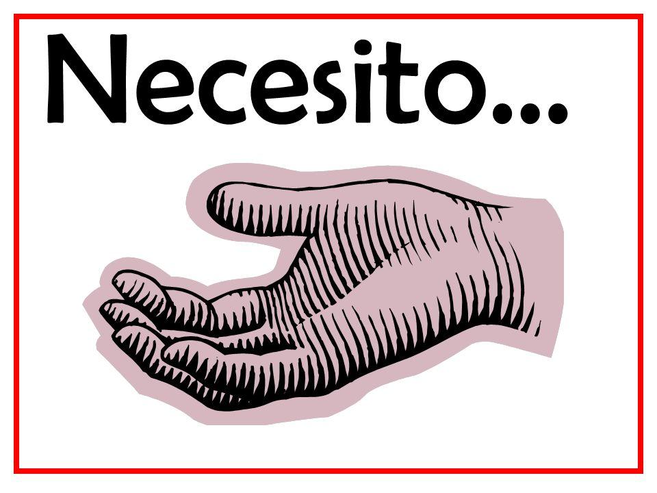 Necesito…