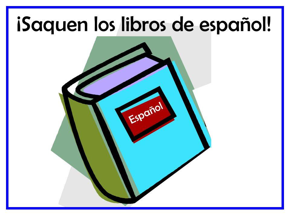¡Saquen los libros de español! Español