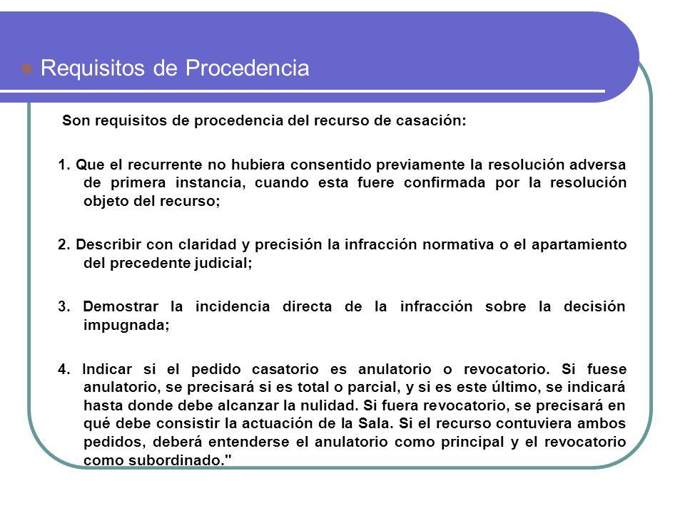 Son requisitos de procedencia del recurso de casación: 1. Que el recurrente no hubiera consentido previamente la resolución adversa de primera instanc