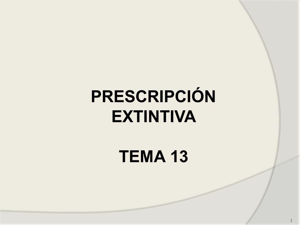 1 PRESCRIPCIÓN EXTINTIVA TEMA 13