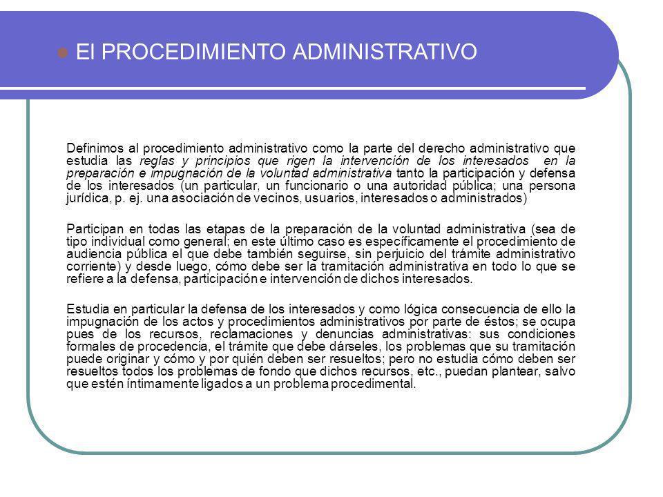 Definimos al procedimiento administrativo como la parte del derecho administrativo que estudia las reglas y principios que rigen la intervención de lo