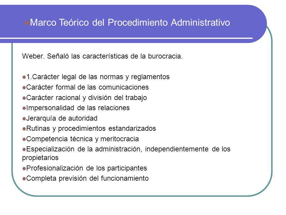 Weber. Señaló las características de la burocracia. 1.Carácter legal de las normas y reglamentos Carácter formal de las comunicaciones Carácter racion