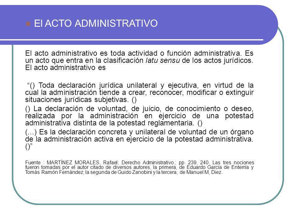 El acto administrativo es toda actividad o función administrativa. Es un acto que entra en la clasificación latu sensu de los actos jurídicos. El acto