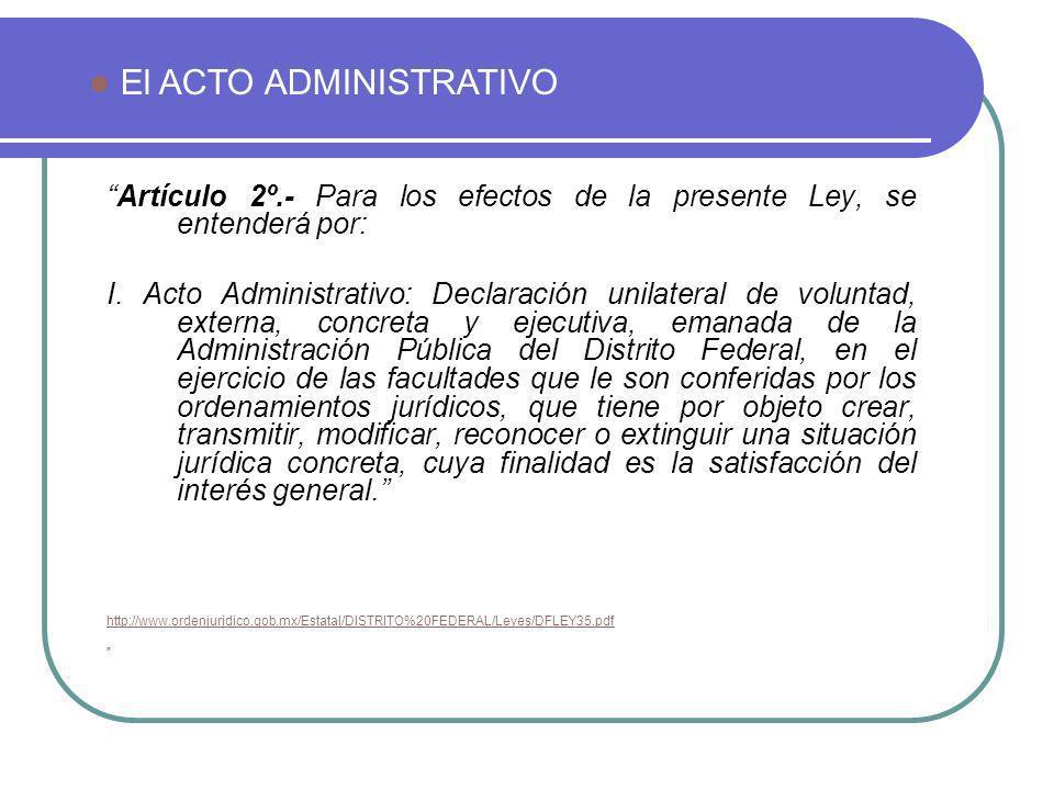 Artículo 2º.- Para los efectos de la presente Ley, se entenderá por: I. Acto Administrativo: Declaración unilateral de voluntad, externa, concreta y e