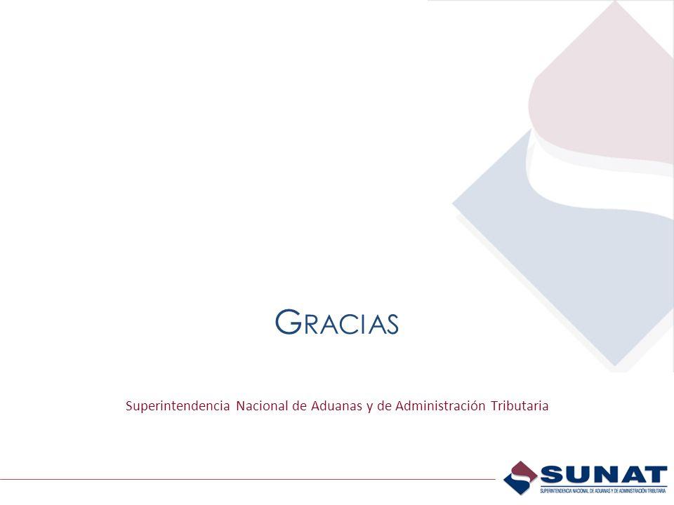 G RACIAS Superintendencia Nacional de Aduanas y de Administración Tributaria
