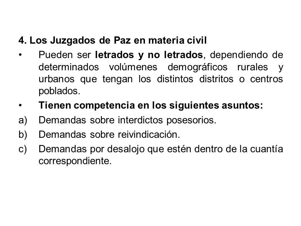 d)Los procedimientos de jurisdicción voluntaria.e)Las demandas de alimentos.