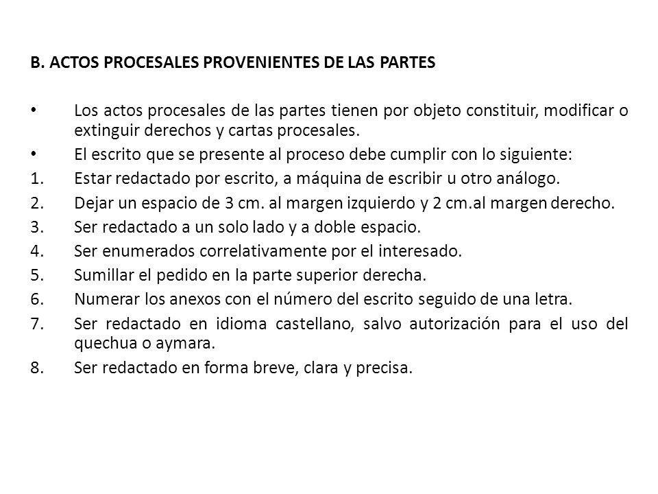 B. ACTOS PROCESALES PROVENIENTES DE LAS PARTES Los actos procesales de las partes tienen por objeto constituir, modificar o extinguir derechos y carta