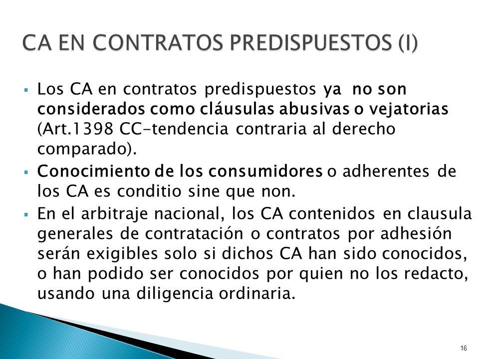 Los CA en contratos predispuestos ya no son considerados como cláusulas abusivas o vejatorias (Art.1398 CC-tendencia contraria al derecho comparado).