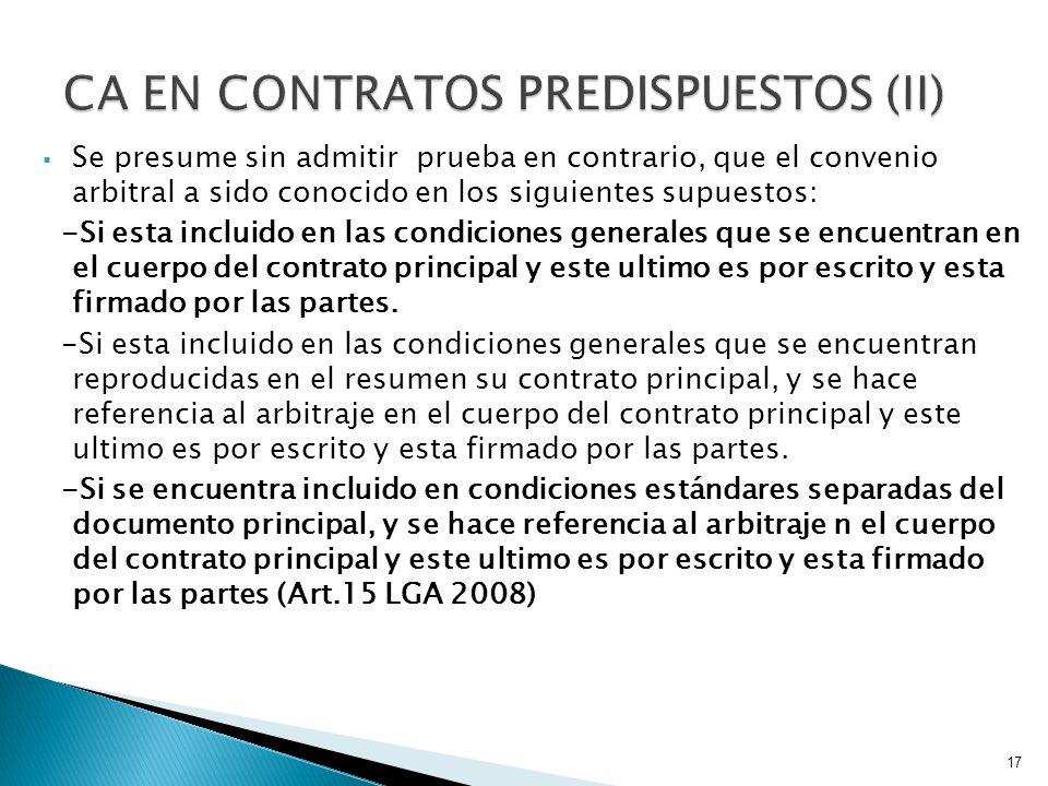 Se presume sin admitir prueba en contrario, que el convenio arbitral a sido conocido en los siguientes supuestos: -Si esta incluido en las condiciones